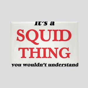 It's a Squid thing, you wouldn't u Magnets