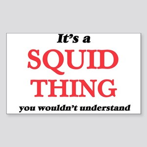 It's a Squid thing, you wouldn't u Sticker