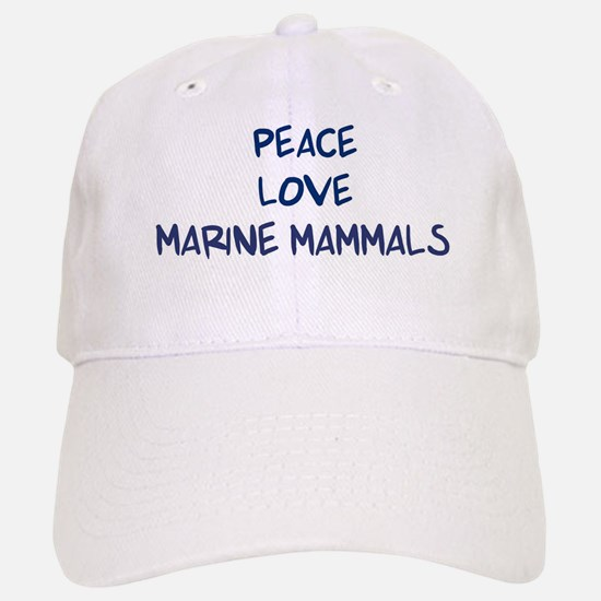 Peace, Love, Marine Mammals Baseball Baseball Cap