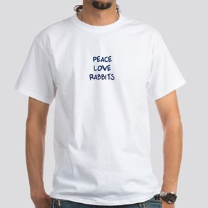 Peace, Love, Rabbits White T-Shirt