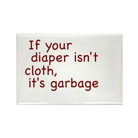 If your diaper isn't cloth, it's garbage Rectangle