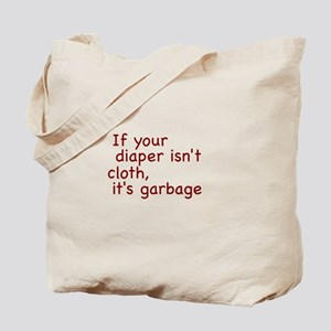 If your diaper isn't cloth, it's garbage Tote Bag