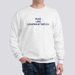 Peace, Love, Loggerhead Turtl Sweatshirt