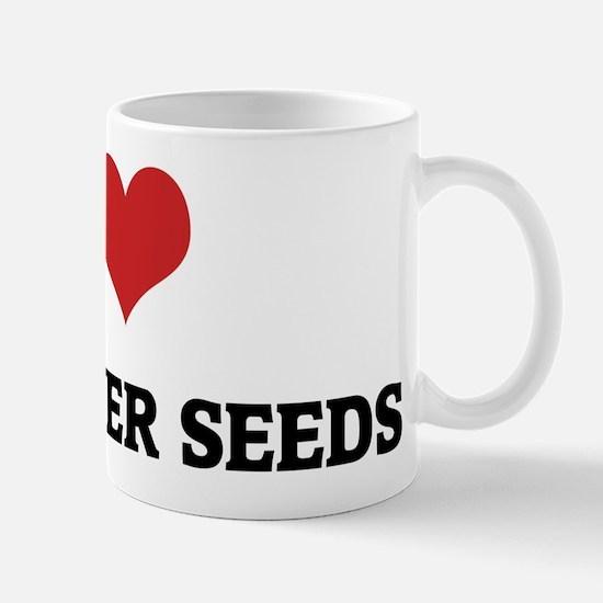 I Love Sunflower Seeds Mug