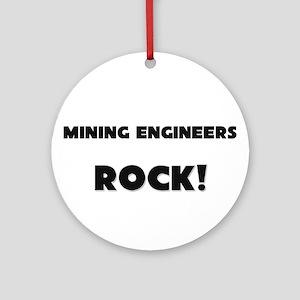 Mining Engineers ROCK Ornament (Round)