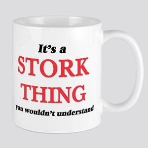It's a Stork thing, you wouldn't unde Mugs