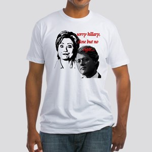 sorry hillary close but no ci Fitted T-Shirt