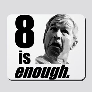 Eight is Enough Mousepad