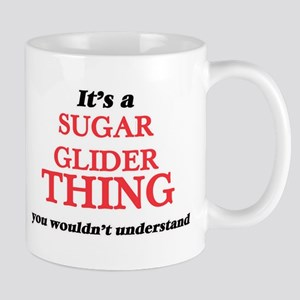 It's a Sugar Glider thing, you wouldn&#39 Mugs