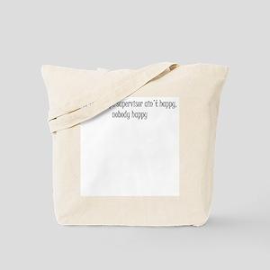If the script supervisor ain't happy... Tote Bag