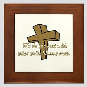 We do the best with what we'r Framed Tile