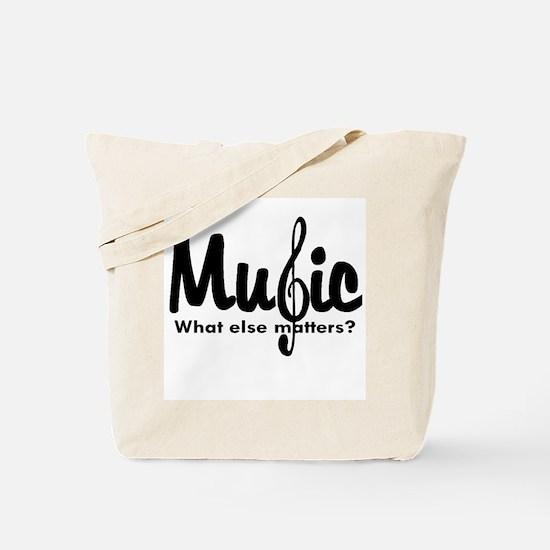 Music What Else Matters Tote Bag