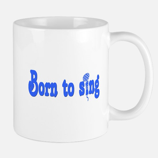 Born to Sing Mug