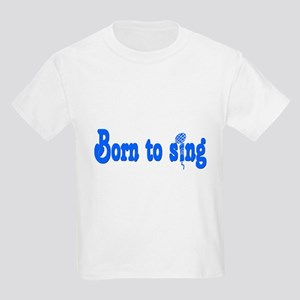 Born to Sing Kids Light T-Shirt