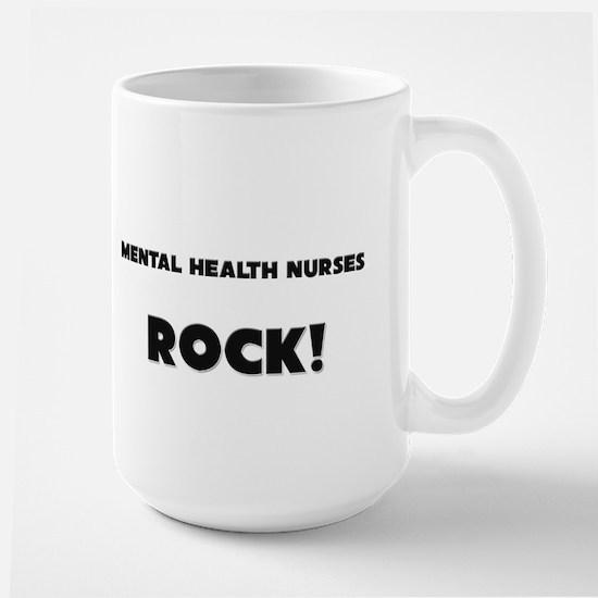 Mental Health Nurses ROCK Large Mug