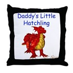 Daddy's Little Hatchling Throw Pillow