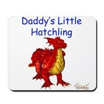 Daddy's Little Hatchling Mousepad