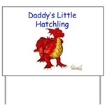 Daddy's Little Hatchling Yard Sign