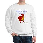 Daddy's Little Hatchling Sweatshirt