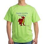 Daddy's Little Hatchling Green T-Shirt
