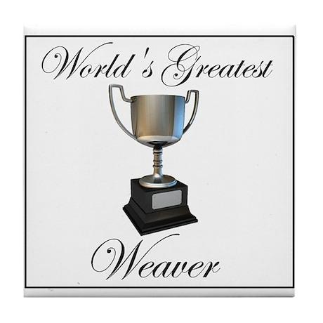 World's Greatest Weaver Tile Coaster