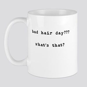 Bad Hair Day? What's That Mug