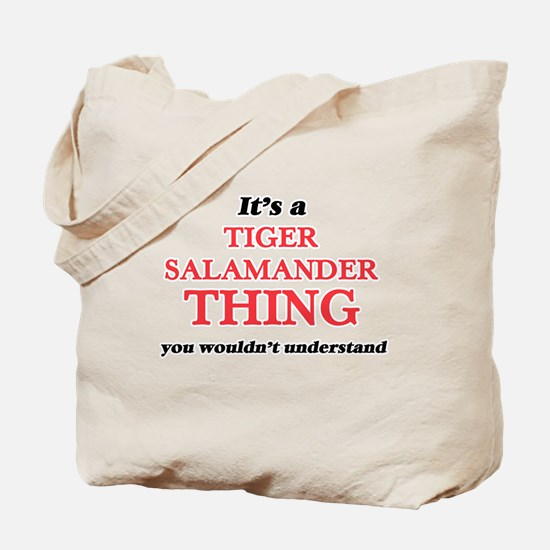 It's a Tiger Salamander thing, you wo Tote Bag