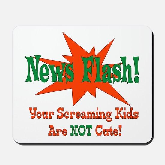 Screaming Kids NOT Cute Mousepad