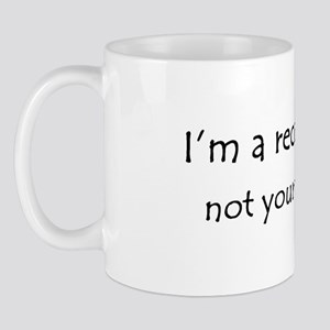 I'm a receptionist, not your therapist Mug