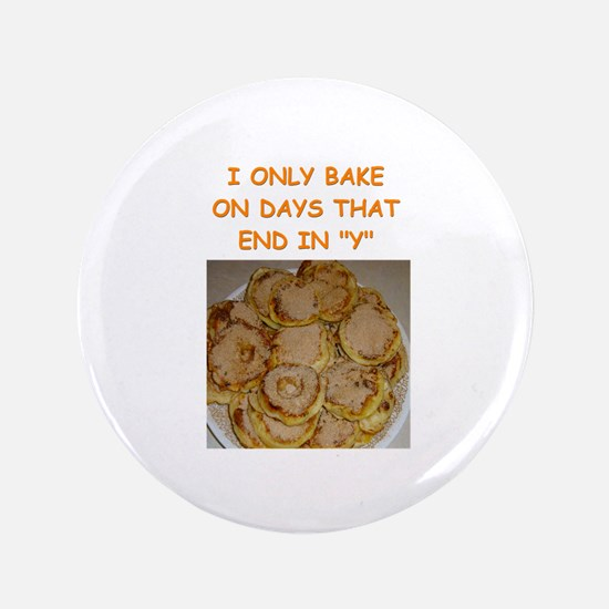 """baking gifts t-shirts 3.5"""" Button"""