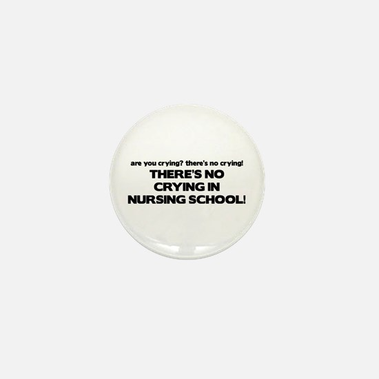 There's No Crying in Nursing School Mini Button