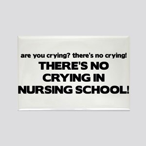 There's No Crying in Nursing School Rectangle Magn
