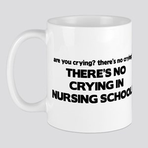 There's No Crying in Nursing School Mug