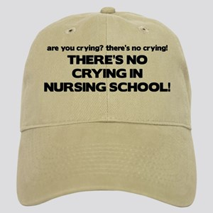 There's No Crying in Nursing School Cap