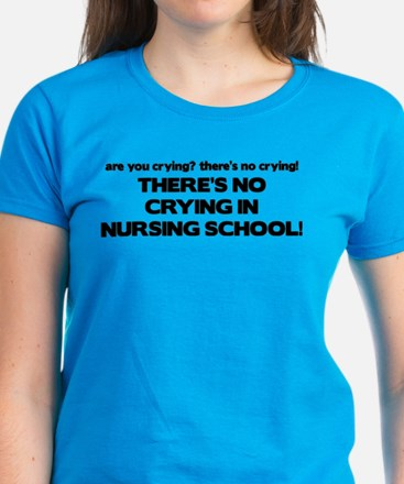 There's No Crying in Nursing School Women's Dark T