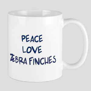 Peace, Love, Zebra Finches Mug