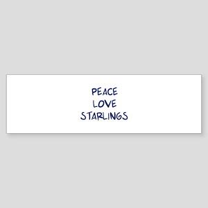 Peace, Love, Starlings Bumper Sticker