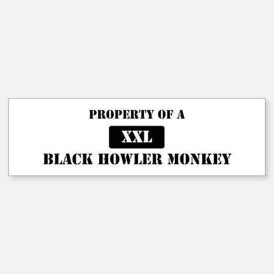 Property of a Black Howler Mo Bumper Bumper Bumper Sticker