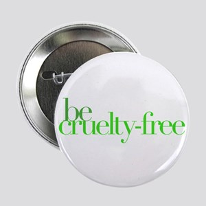 "Be Cruelty-Free 2.25"" Button (10 pack)"