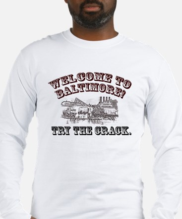 Welcome to Baltimore! Long Sleeve T-Shirt
