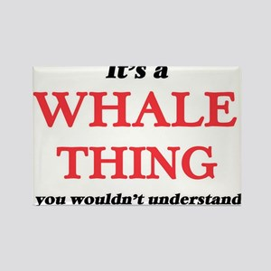 It's a Whale thing, you wouldn't u Magnets
