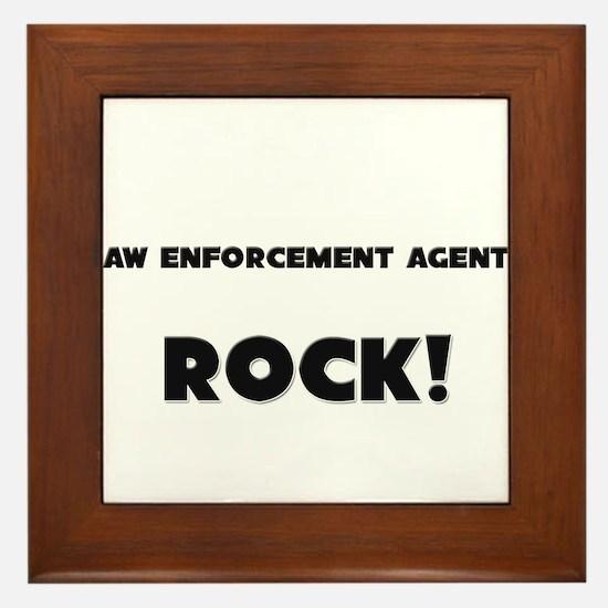 Law Enforcement Agents ROCK Framed Tile