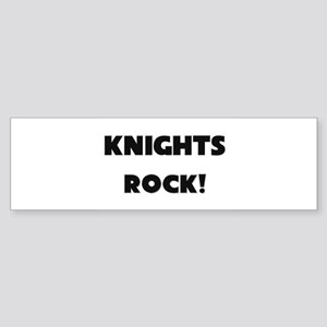 Knights ROCK Bumper Sticker