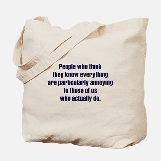 People Who Know Everything Tote Bag