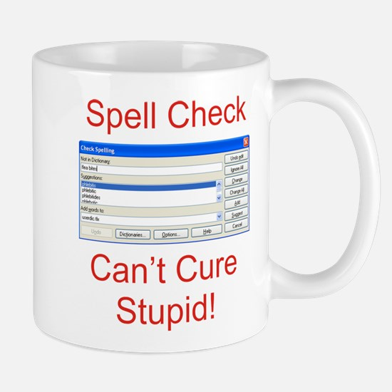 Spell Check Can't Cure Stupid Mug