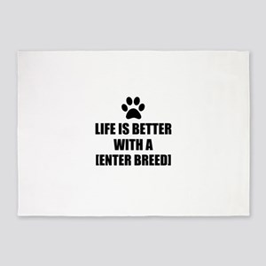 Life Better With Dog Breed Personalize It! 5'x7'Ar