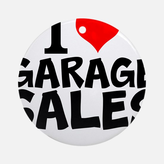 I Love Garage Sales Round Ornament