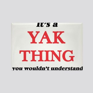It's a Yak thing, you wouldn't und Magnets