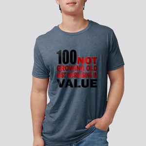 100 Not Growing Old T-Shirt