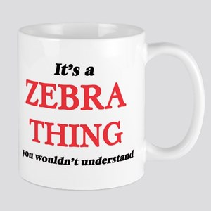 It's a Zebra thing, you wouldn't unde Mugs